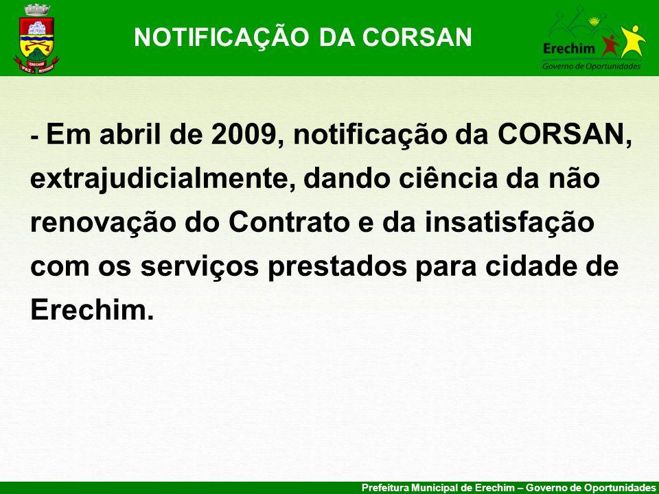 Prefeitura Municipal de Erechim – Governo de Oportunidades NOTIFICAÇÃO DA CORSAN - Em abril de 2009, notificação da CORSAN, extrajudicialmente, dando