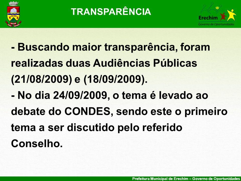 Prefeitura Municipal de Erechim – Governo de Oportunidades TRANSPARÊNCIA - Buscando maior transparência, foram realizadas duas Audiências Públicas (21