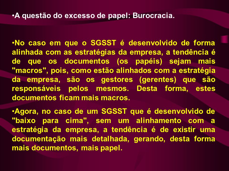 A questão do excesso de papel: Burocracia.