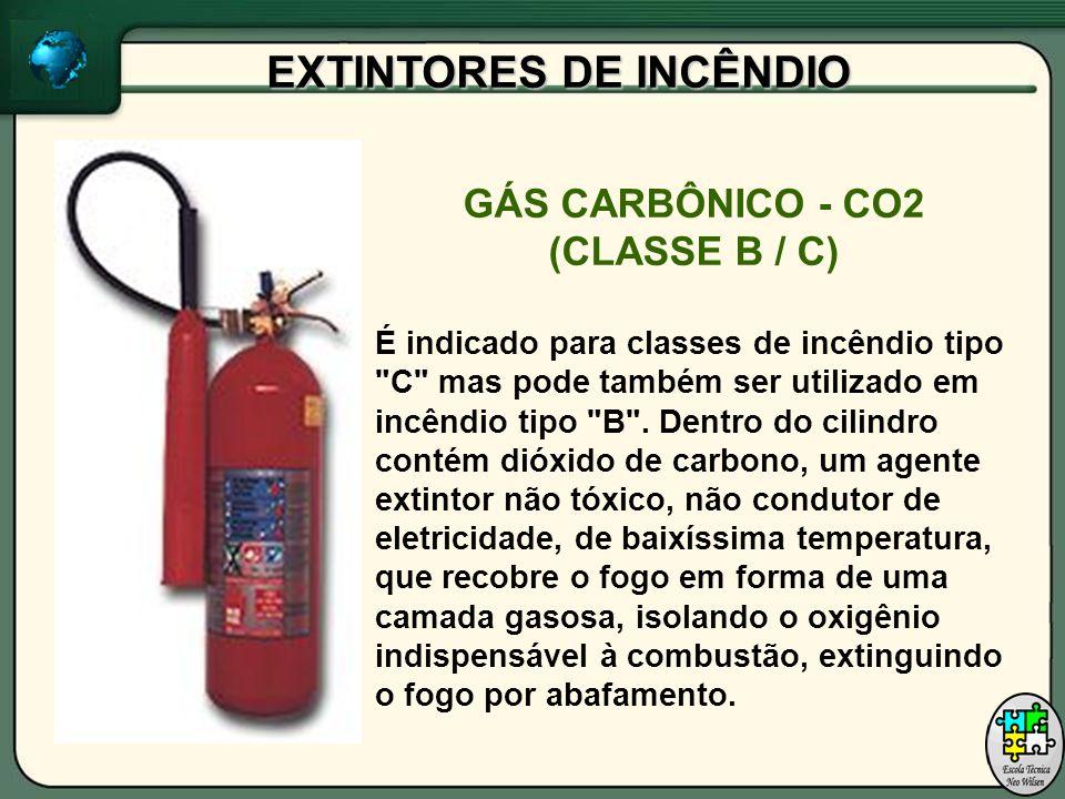 EXTINTORES DE INCÊNDIO GÁS CARBÔNICO - CO2 (CLASSE B / C) É indicado para classes de incêndio tipo C mas pode também ser utilizado em incêndio tipo B .