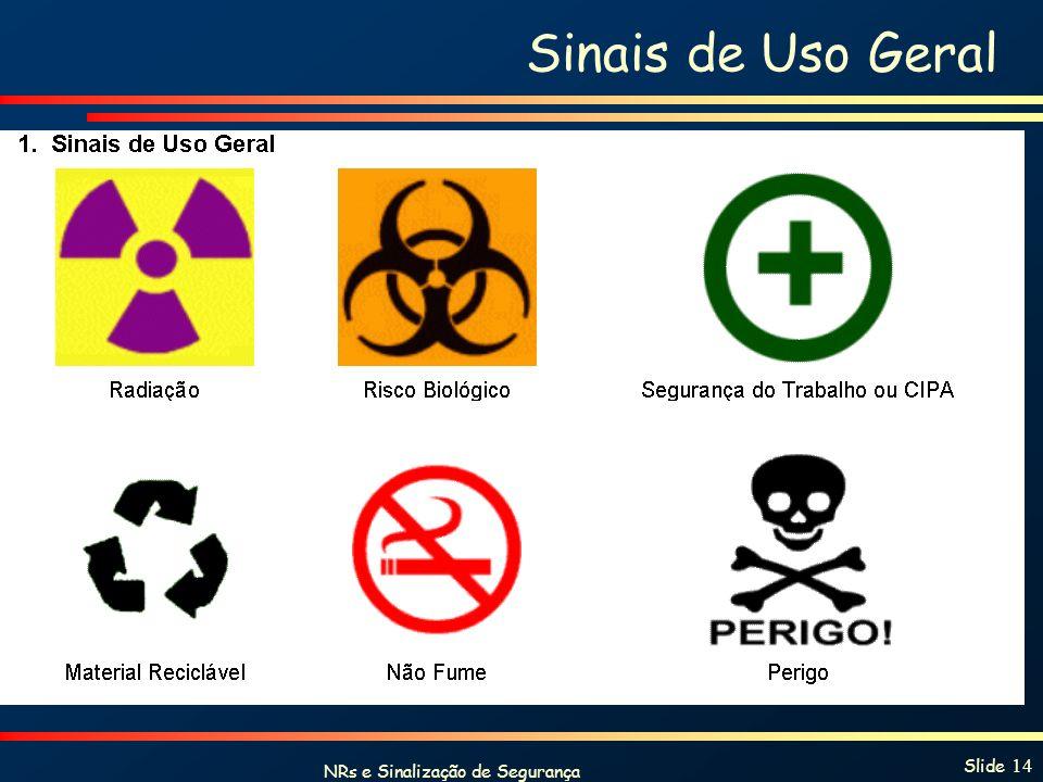 NRs e Sinalização de Segurança Slide 14 Sinais de Uso Geral