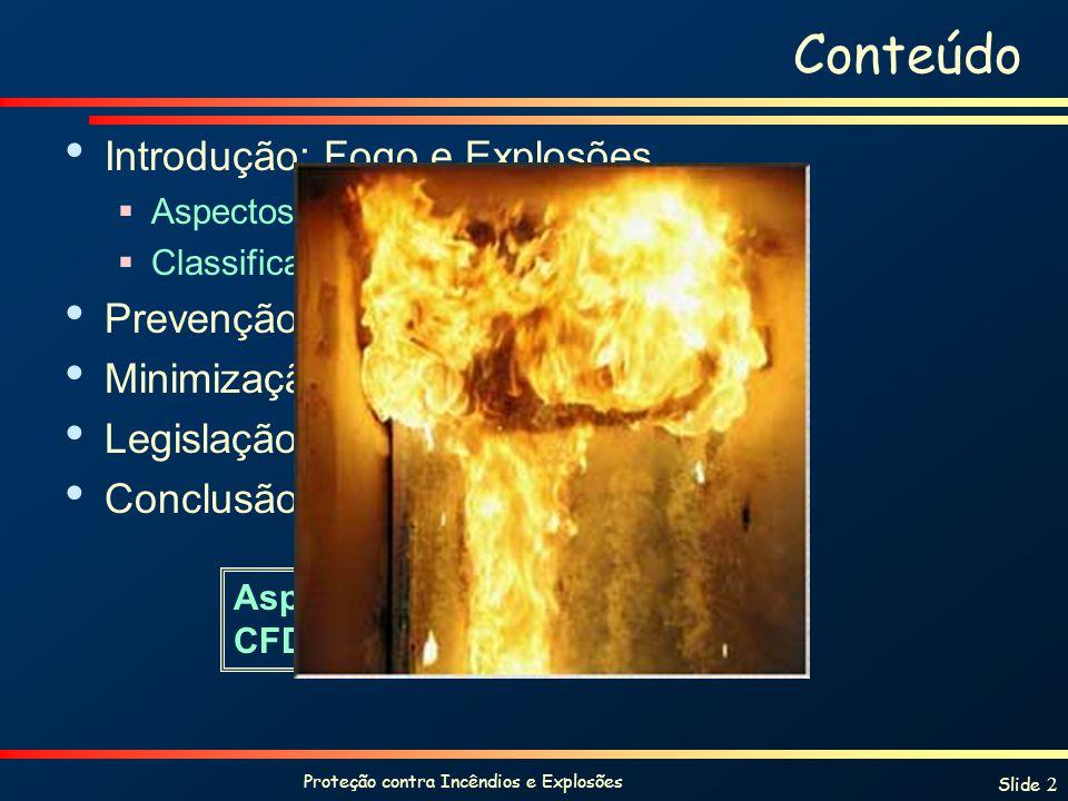 Proteção contra Incêndios e Explosões Slide 13 Conclusões Discussão …..