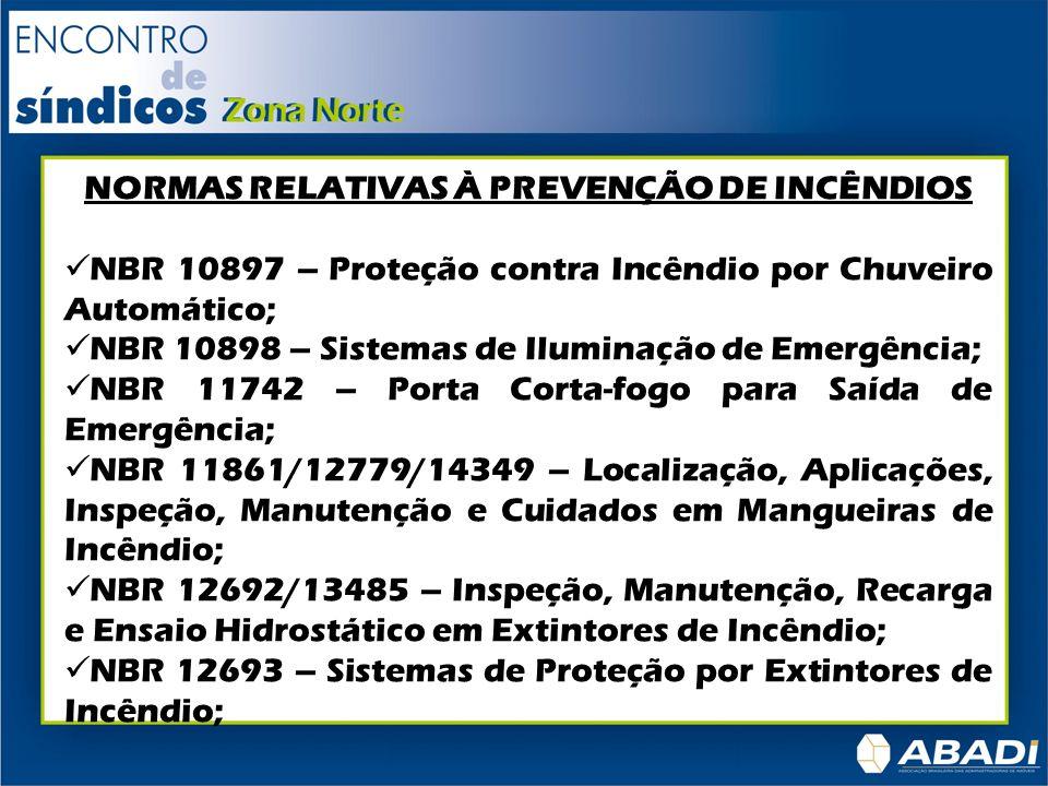 NBR 13434/13435 – Sinalização de Segurança contra Incêndio e Pânico – Formas, Dimensões e cores; NBR 13437 – Símbolos Gráficos para Sinalização contra Incêndio e Pânico; NBR 13523 – Instalações Prediais de Gás Liquefeito de Petróleo; NBR 13932 – Instalações Internas de Gás Liquefeito de Petróleo (GLP) – Projeto e Execução; NBR 13714 – Instalação Hidráulica Contra Incêndio, sob comando, por Hidrantes e Mangotinhos; NBR 13859 – Proteção contra incêndio em subestações elétricas de distribuição;