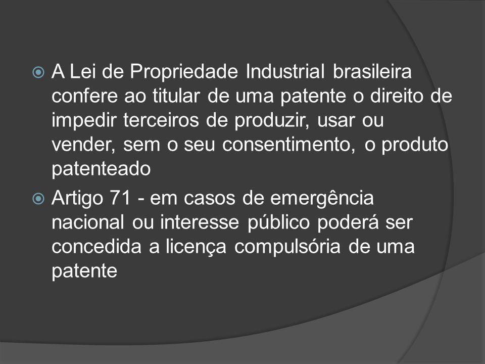 A Lei de Propriedade Industrial brasileira confere ao titular de uma patente o direito de impedir terceiros de produzir, usar ou vender, sem o seu con