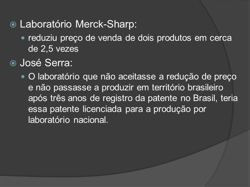 Laboratório Merck-Sharp: reduziu preço de venda de dois produtos em cerca de 2,5 vezes José Serra: O laboratório que não aceitasse a redução de preço