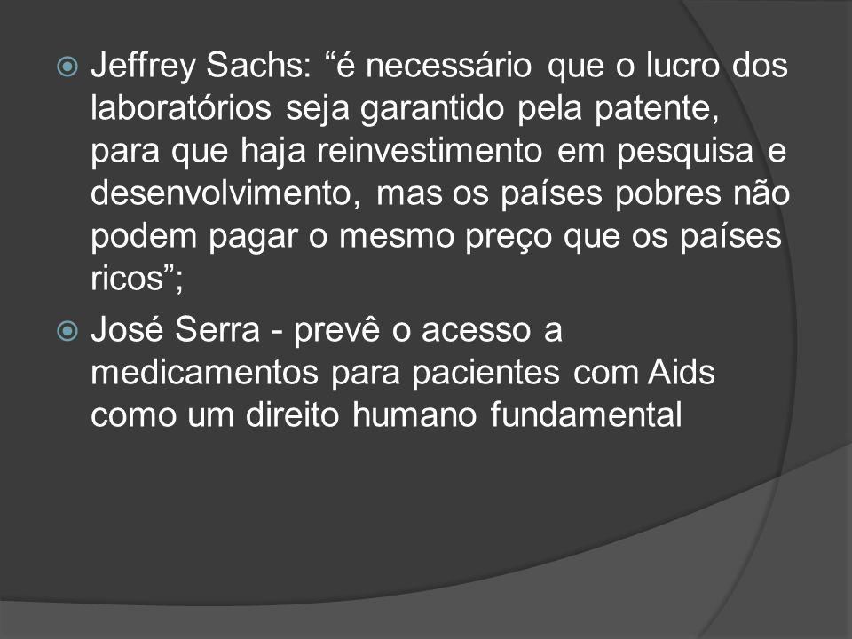 Jeffrey Sachs: é necessário que o lucro dos laboratórios seja garantido pela patente, para que haja reinvestimento em pesquisa e desenvolvimento, mas