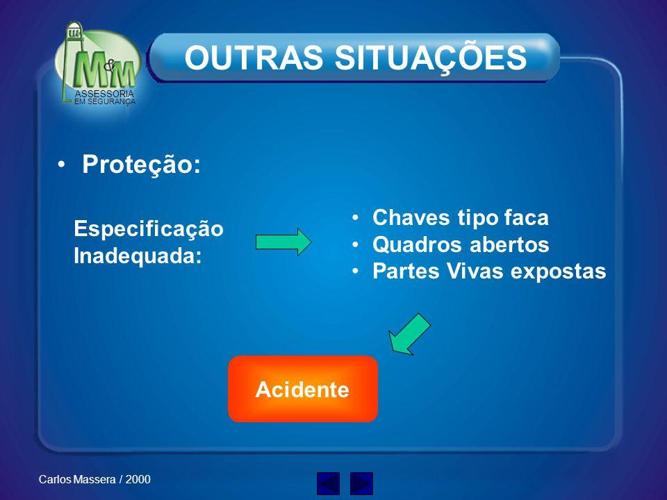 ASSESSORIA EM SEGURANÇA Carlos Massera / 2000 Redes de Energia: OUTRAS SITUAÇÕES PEQUENOS SERVIÇOS PROXIMIDADE DA REDE ANDAIME E VERGALHÕES Acidente