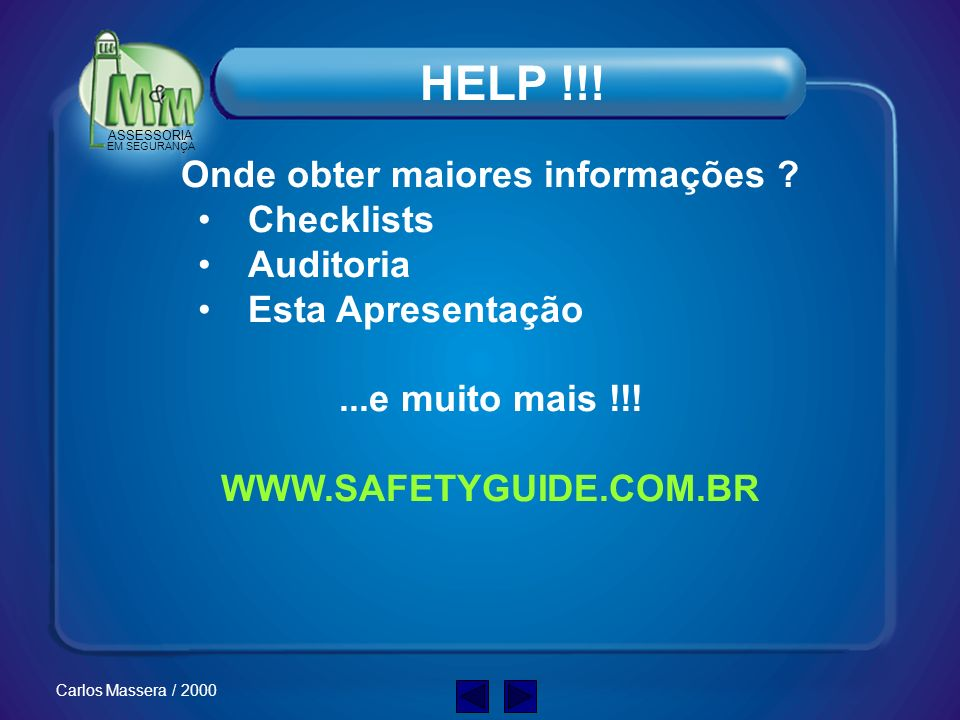 ASSESSORIA EM SEGURANÇA Carlos Massera / 2000 Contato pelo Dielétrico Rompido Quais os tipos de choque ?