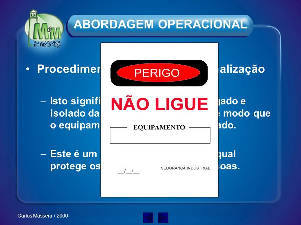 ASSESSORIA EM SEGURANÇA Carlos Massera / 2000 Priorize a proteção das PESSOAS, depois a do equipamento. Exemplo: DISJUNTOR x DDR Aterramento Qualidade