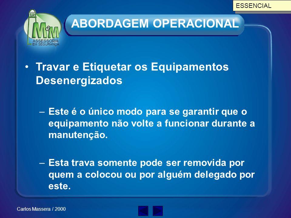 ASSESSORIA EM SEGURANÇA Carlos Massera / 2000 Procedimentos de Isolação e Sinalização –Isto significa que o circuito é desligado e isolado da fonte de
