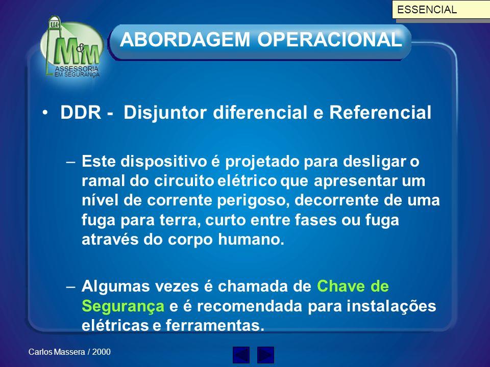 ASSESSORIA EM SEGURANÇA Carlos Massera / 2000 Travar e Etiquetar os Equipamentos Desenergizados –Este é o único modo para se garantir que o equipament