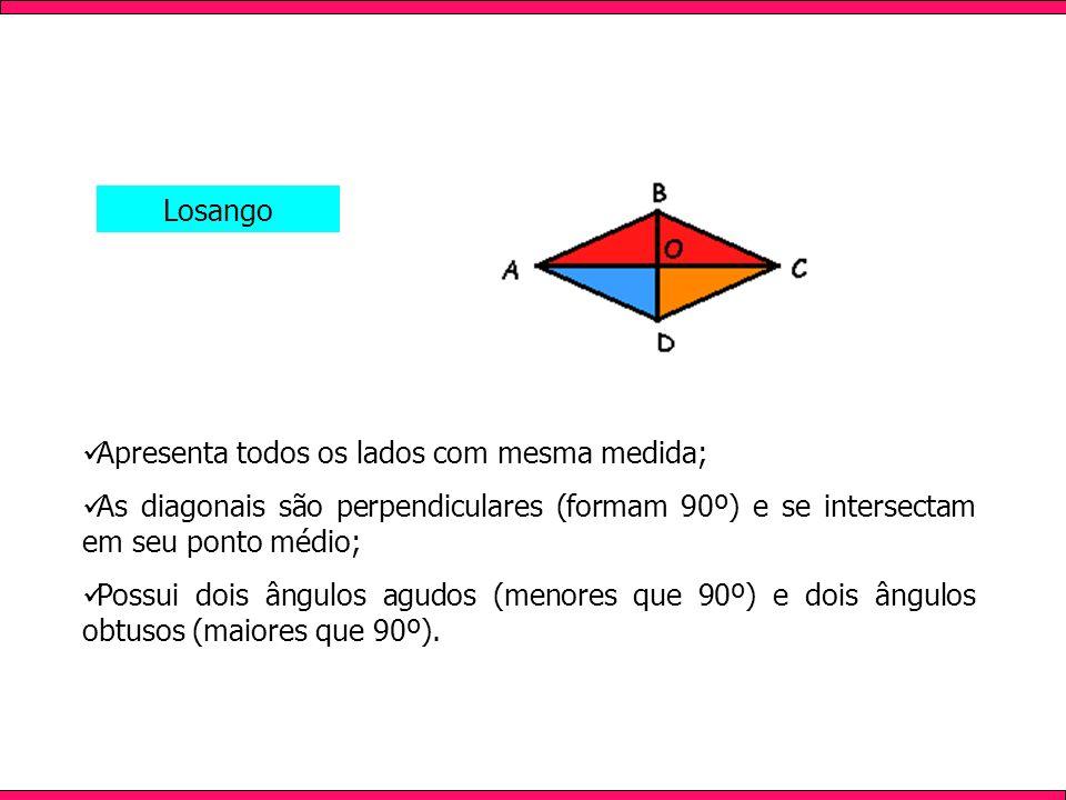 Apresenta todos os lados com mesma medida; As diagonais são perpendiculares (formam 90º) e se intersectam em seu ponto médio; Possui dois ângulos agud