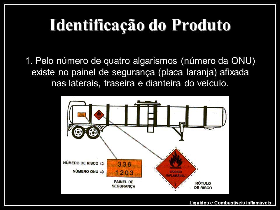Identificação do Produto Identificação do Produto 1. Pelo número de quatro algarismos (número da ONU) existe no painel de segurança (placa laranja) af