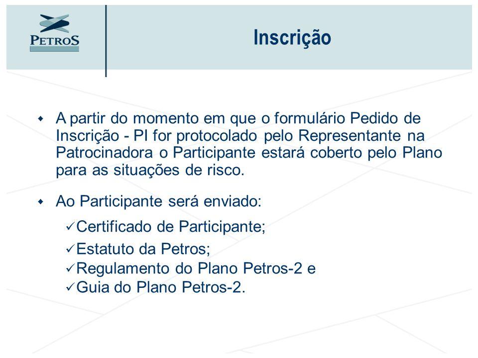 w A partir do momento em que o formulário Pedido de Inscrição - PI for protocolado pelo Representante na Patrocinadora o Participante estará coberto p