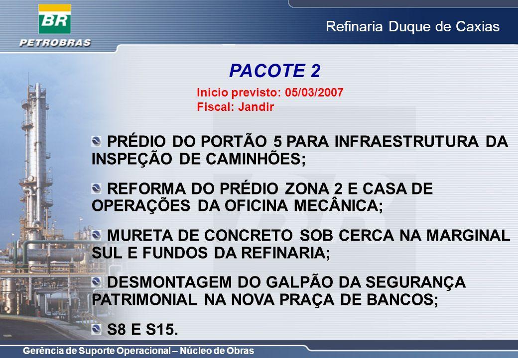Gerência de Suporte Operacional – Núcleo de Obras Refinaria Duque de Caxias PRÉDIO DO PORTÃO 5 PARA INFRAESTRUTURA DA INSPEÇÃO DE CAMINHÕES; REFORMA D
