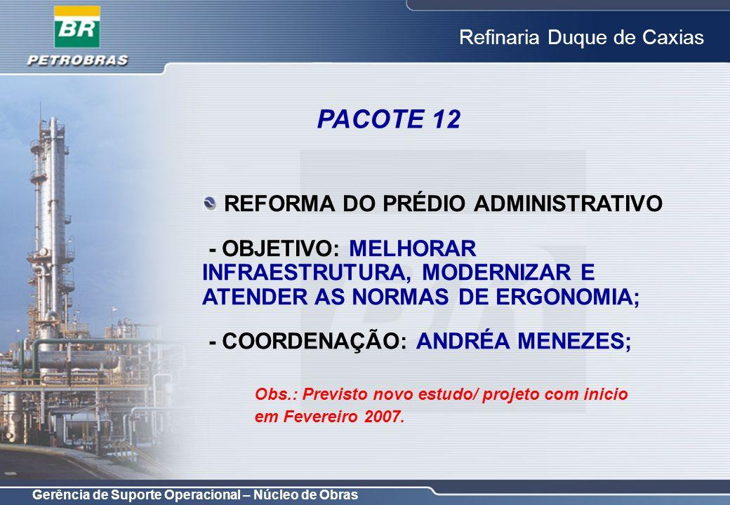 Gerência de Suporte Operacional – Núcleo de Obras Refinaria Duque de Caxias REFORMA DO PRÉDIO ADMINISTRATIVO - OBJETIVO: MELHORAR INFRAESTRUTURA, MODE