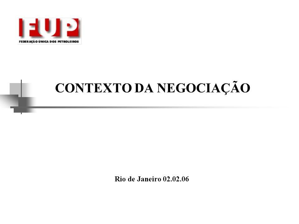 CONTEXTO DA NEGOCIAÇÃO Rio de Janeiro 02.02.06