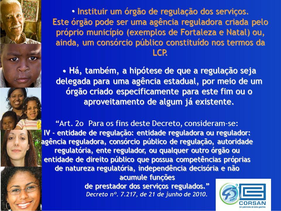 Instituir um órgão de regulação dos serviços. Instituir um órgão de regulação dos serviços.