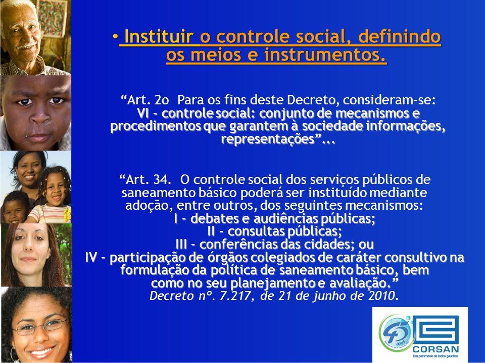 Instituir o controle social, definindo Instituir o controle social, definindo os meios e instrumentos.