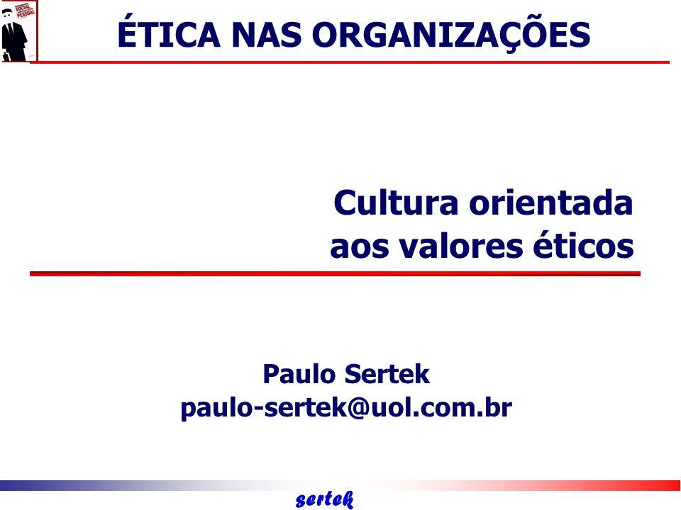 sertek Cultura ÉTICA NAS ORGANIZAÇÕES