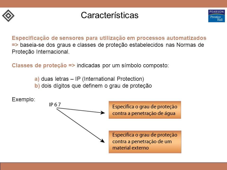Especificação de sensores para utilização em processos automatizados => baseia-se dos graus e classes de proteção estabelecidos nas Normas de Proteção Internacional.