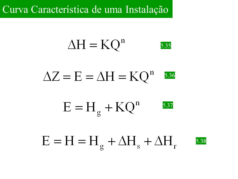 a) Q = 0,030m 3 /s, H = 34m e = 70% Exemplo 5.3 b) Q 1 =0,018m 3 /s Q 2 =0,012m 3 /s