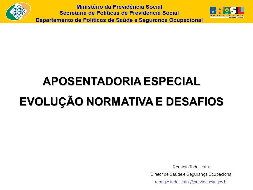 Ministério da Previdência Social Secretaria de Políticas de Previdência Social Departamento de Políticas de Saúde e Segurança Ocupacional Remigio Tode