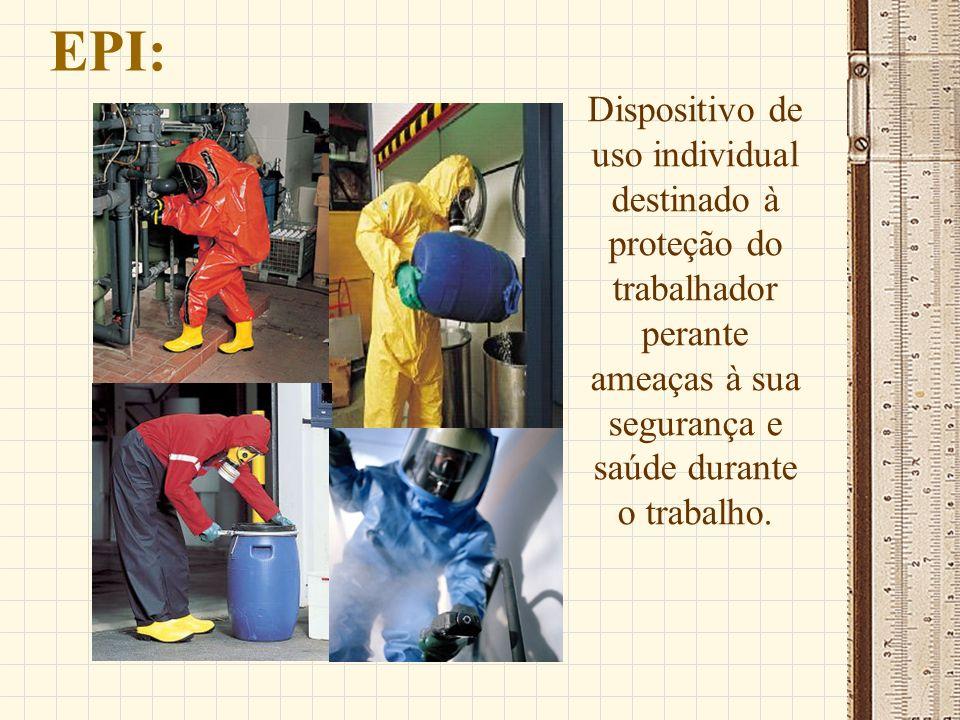 EPI: Dispositivo de uso individual destinado à proteção do trabalhador perante ameaças à sua segurança e saúde durante o trabalho.