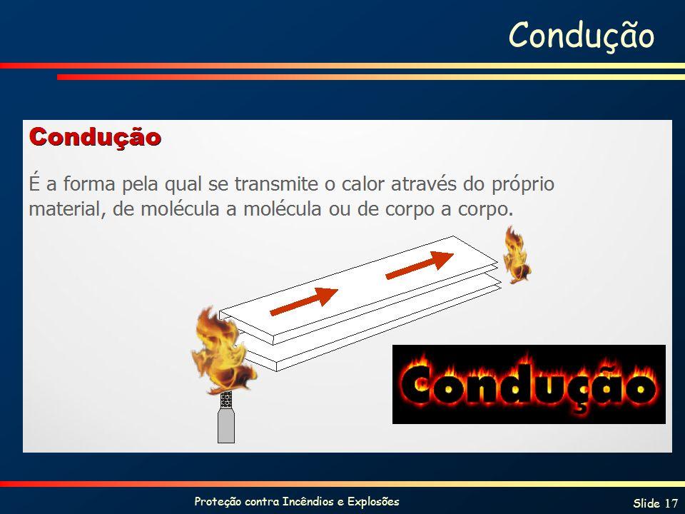 Proteção contra Incêndios e Explosões Slide 17 Condução