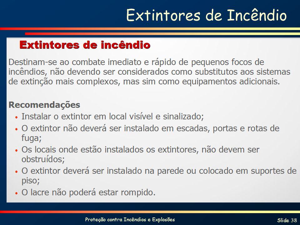 Proteção contra Incêndios e Explosões Slide 38 Extintores de Incêndio