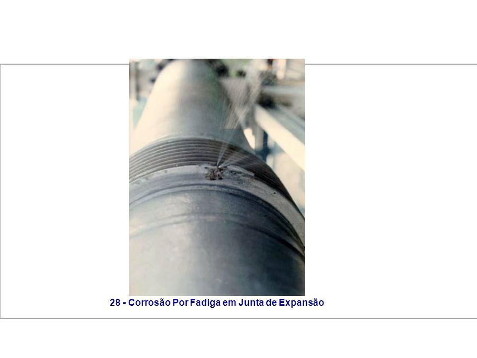 28 - Corrosão Por Fadiga em Junta de Expansão