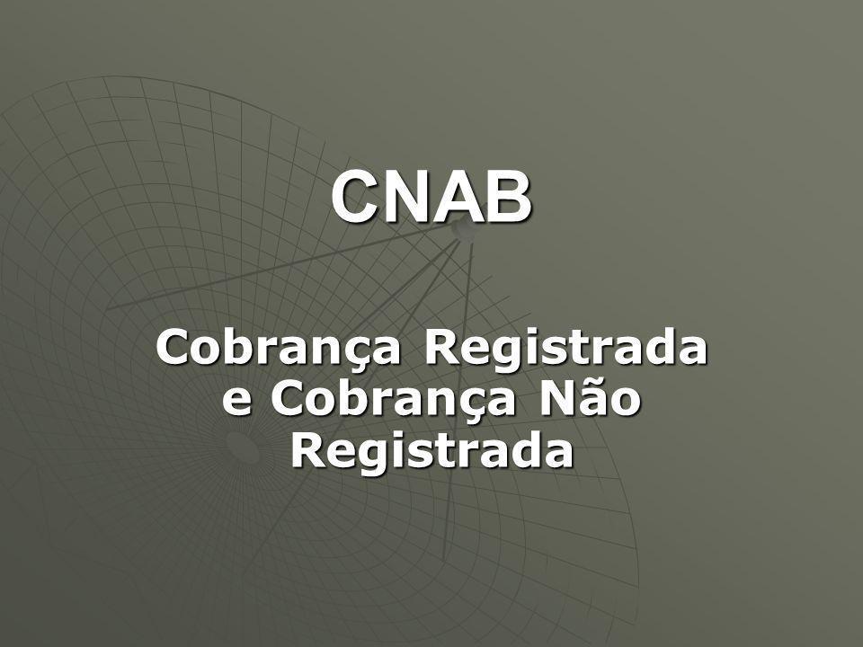 CNAB Cobrança Registrada e Cobrança Não Registrada