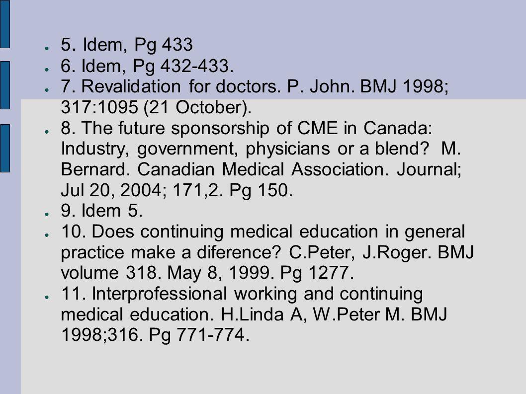 Referências 1. A definição Européia de Medicina Geral e Familiar. WONCA Europa 2002. Pg 7. 2. Lifelong medical licences may end in 5 years. Wayne Kond