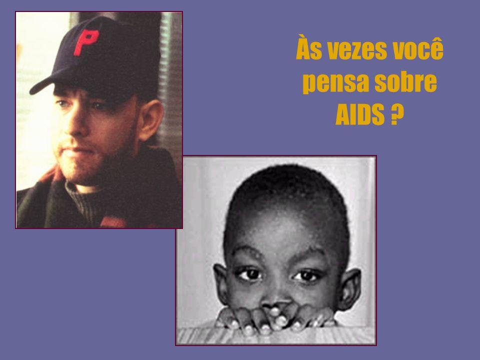 Às vezes você pensa sobre AIDS ?