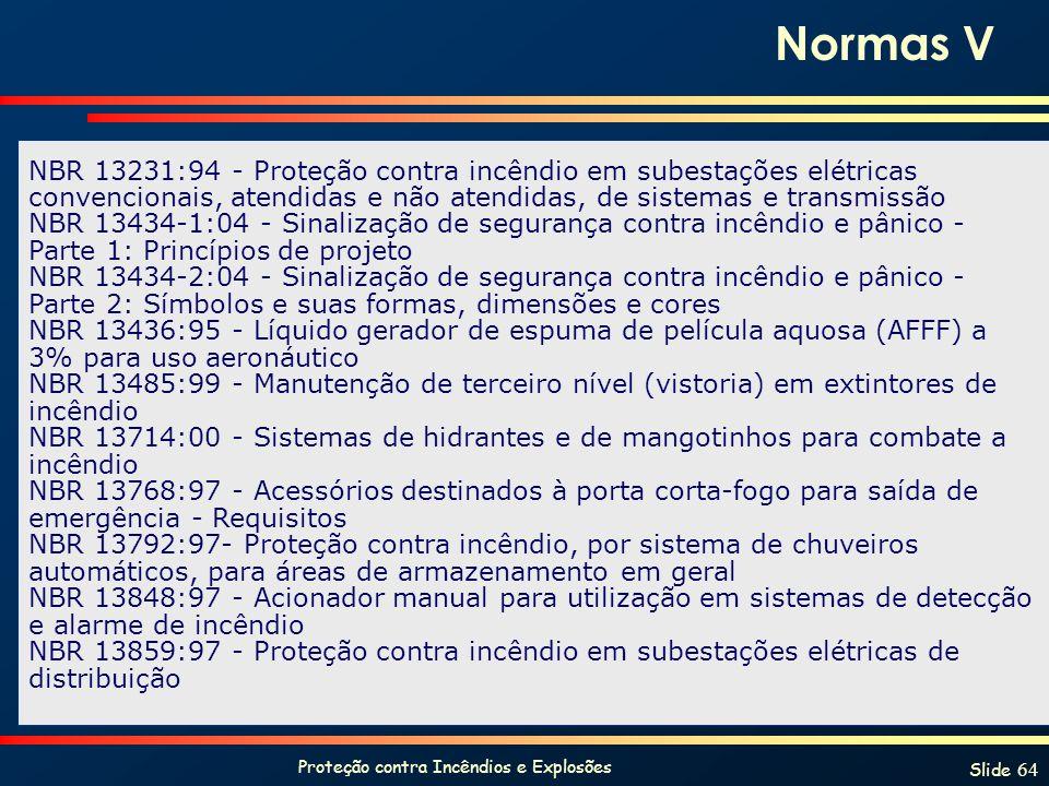 Proteção contra Incêndios e Explosões Slide 64 NBR 13231:94 - Proteção contra incêndio em subestações elétricas convencionais, atendidas e não atendid