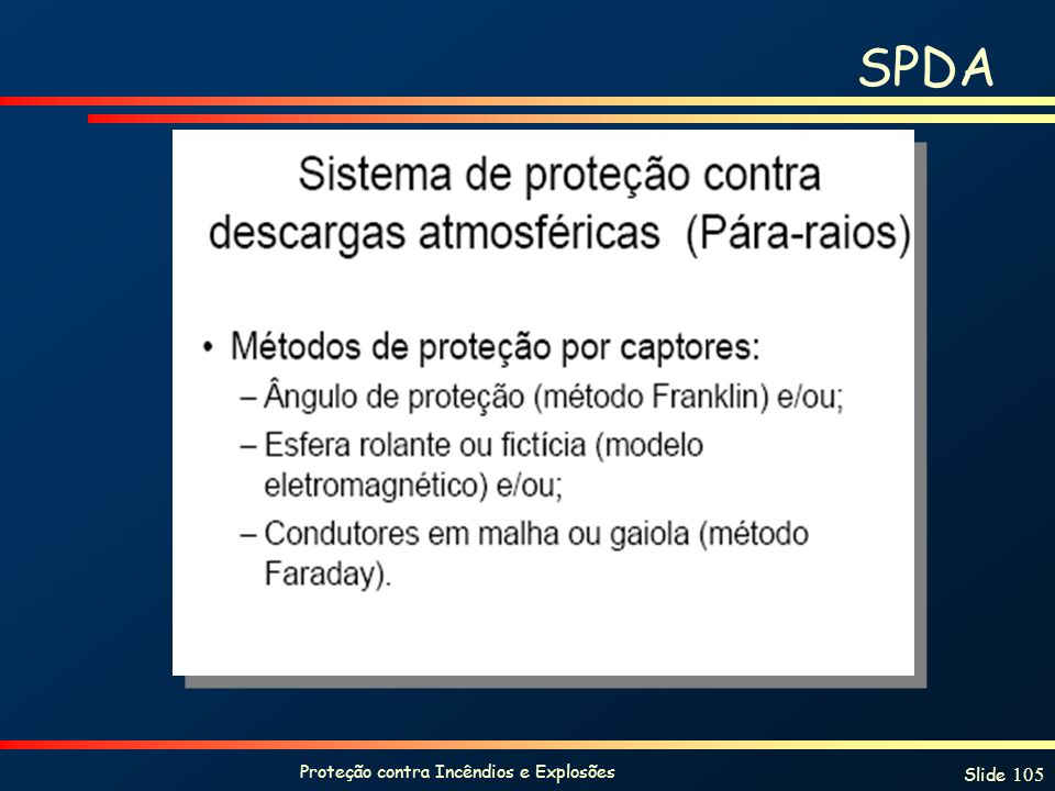 Proteção contra Incêndios e Explosões Slide 105 SPDA