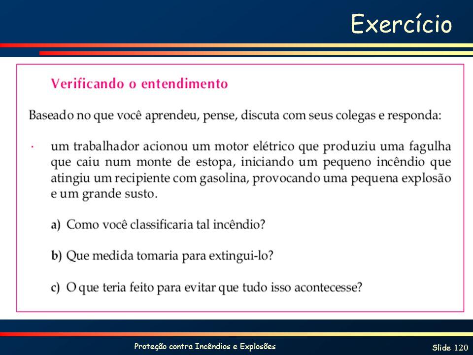 Proteção contra Incêndios e Explosões Slide 120 Exercício
