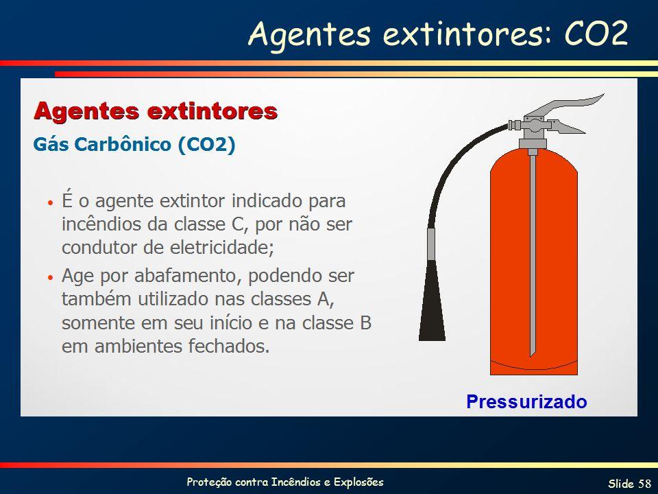 Proteção contra Incêndios e Explosões Slide 58 Agentes extintores: CO2