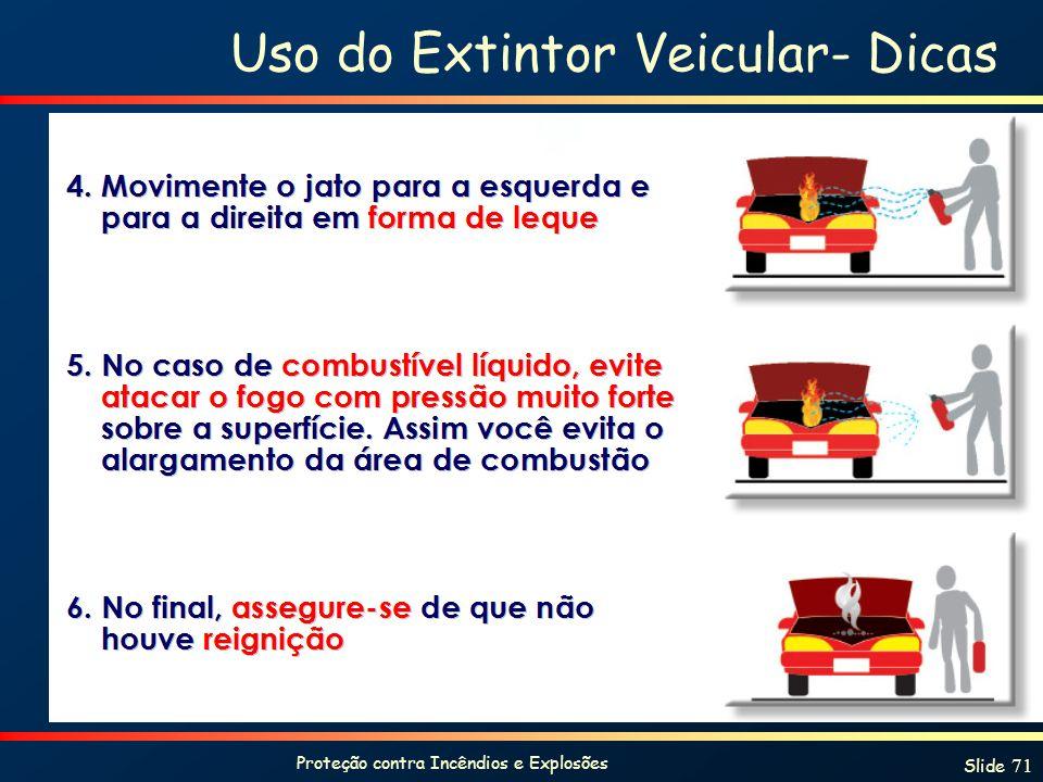Proteção contra Incêndios e Explosões Slide 71 Uso do Extintor Veicular- Dicas
