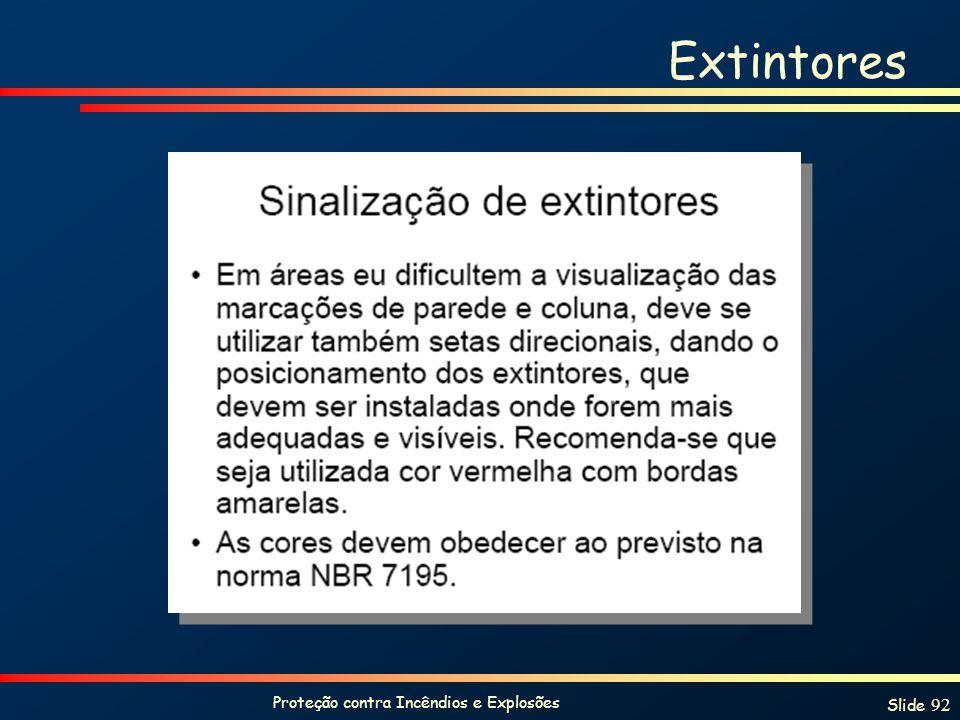 Proteção contra Incêndios e Explosões Slide 92 Extintores