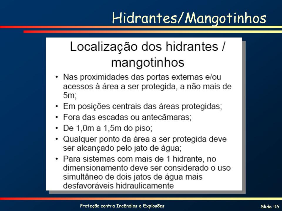 Proteção contra Incêndios e Explosões Slide 96 Hidrantes/Mangotinhos