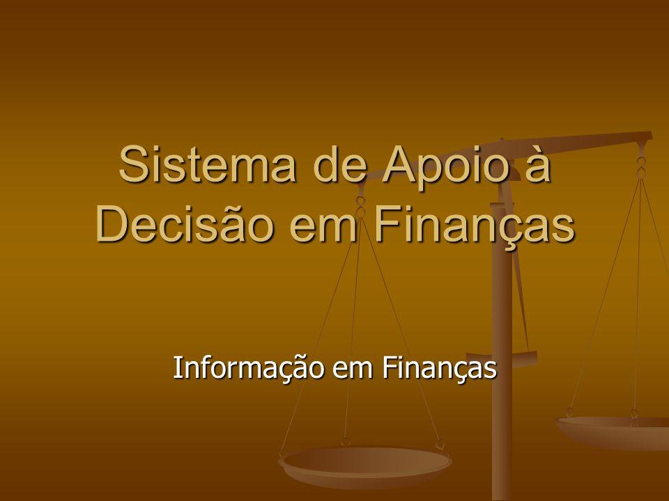 Sistema de Apoio à Decisão em Finanças Informação em Finanças