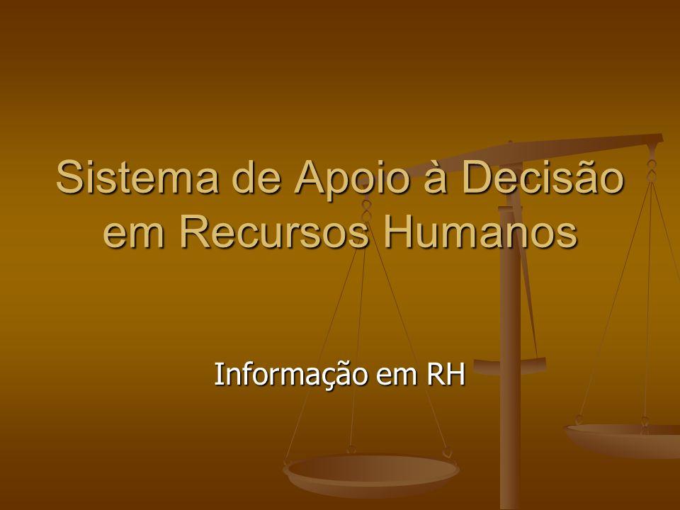 Sistema de Apoio à Decisão em Recursos Humanos Informação em RH