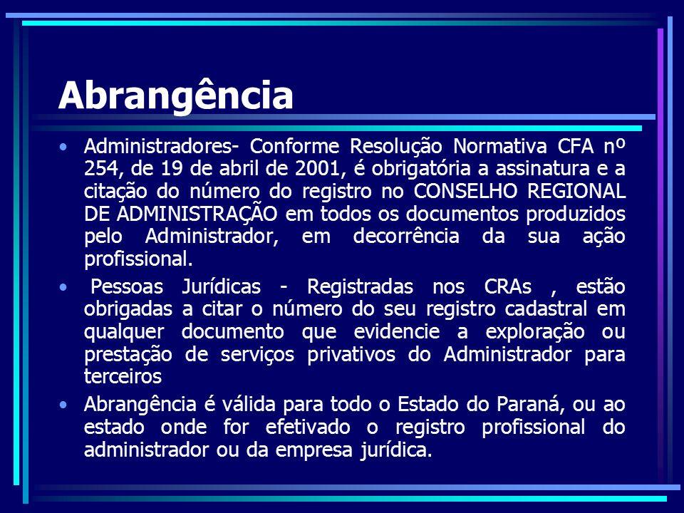Registros Só poderão exercer a profissão de Administrador os profissionais devidamente registrados no CRA-Pr.