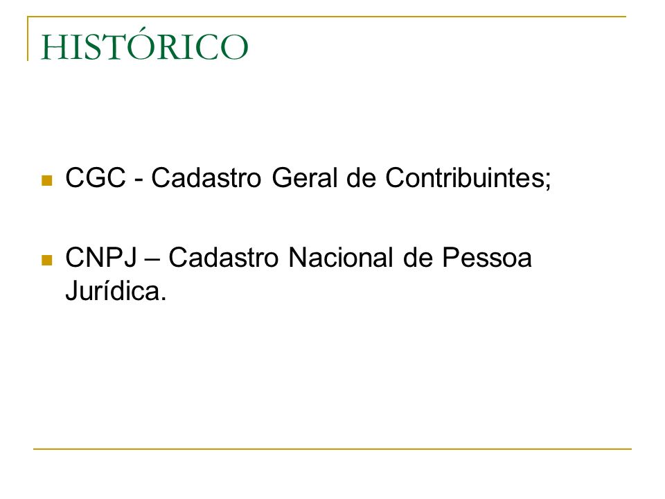 OBJETIVO UNIFICAÇÃO DOS CADASTROS IDENTIFICAÇÃO DA PESSOA JURÍDICA