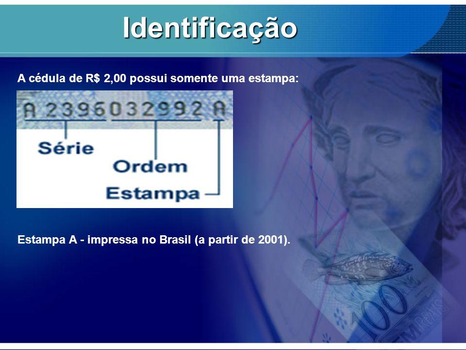 A cédula de R$ 2,00 possui somente uma estampa: Estampa A - impressa no Brasil (a partir de 2001). Identificação