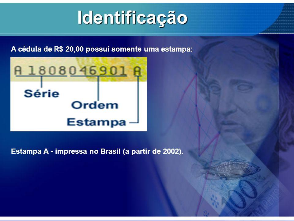 A cédula de R$ 20,00 possui somente uma estampa: Estampa A - impressa no Brasil (a partir de 2002). Identificação