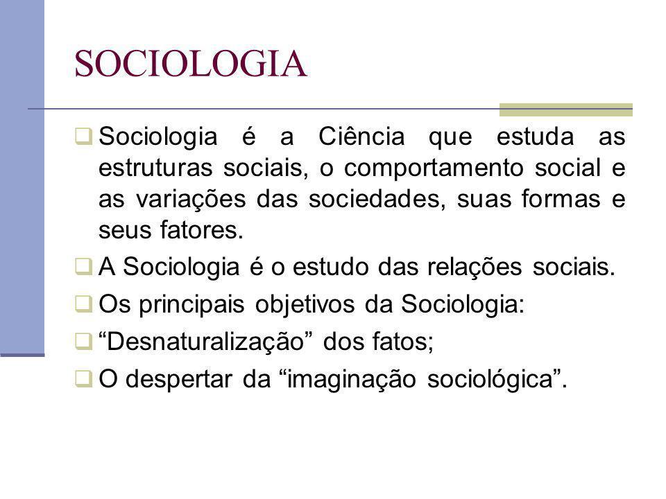 Sociologia é a Ciência que estuda as estruturas sociais, o comportamento social e as variações das sociedades, suas formas e seus fatores. A Sociologi