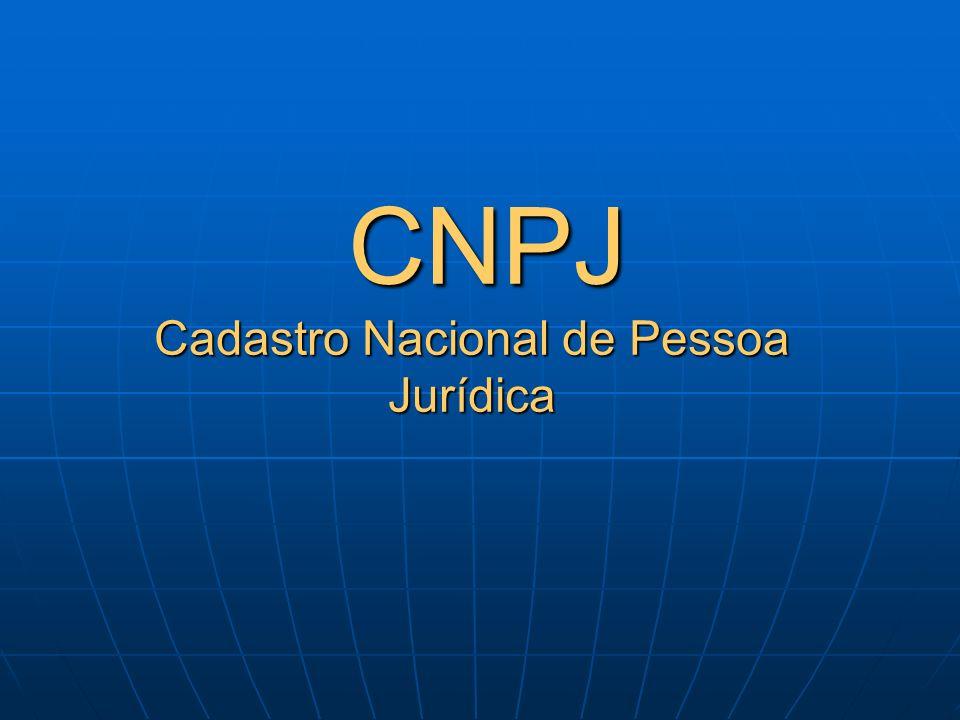 CNPJ Cadastro Nacional de Pessoa Jurídica CNPJ Cadastro Nacional de Pessoa Jurídica