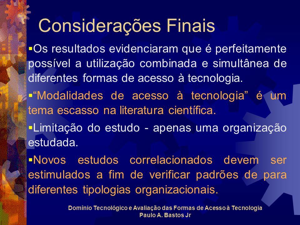 Considerações Finais Os resultados evidenciaram que é perfeitamente possível a utilização combinada e simultânea de diferentes formas de acesso à tecn
